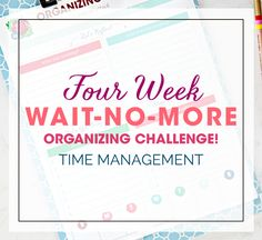"IHeart Organizing: Four Week ""Wait-No-More"" Organizing Challenge! Week 1 - Time Management Organization (and a link party) Garden Organization, Organization Skills, Bathroom Organization, Storage Organization, Time Management Printable, Good Time Management, Homekeeping, Keep Trying, How To Get"