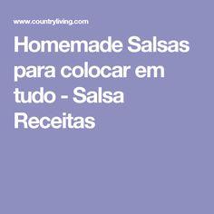 Homemade Salsas para colocar em tudo - Salsa Receitas