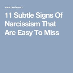 11 Subtle Signs Of Narcissism That Are Easy To Miss