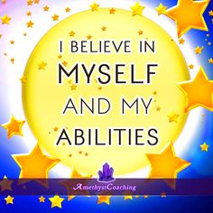 I Believe In Myself And My Abilities #affirmation #coaching Feel and believe that the situation is already real. This will put more energy into the affirmation.