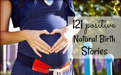 These natural birth stories will inspire you! A list of only positive, affirming stories that encourage natural birth.