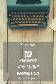 10 reasons why I love fanfiction. Find out why I love writing fanfiction and reading fanfiction stories of my favourite TV shows, books, films, comics.