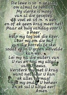 Die lewe is so ń gejaag. Pray Quotes, Afrikaanse Quotes, Let Us Pray, Angel Prayers, Prayer Times, Morning Greeting, True Words, Christian Quotes, Inspire Me