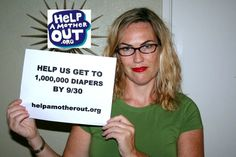 Helpamotherout.org wants to donate 1,000,000 diapers to needy families by 9/30.  Please help.  Re-pin!