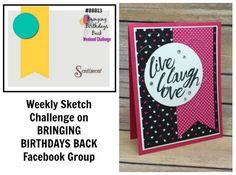 Join the fun of this weekly sketch challenge on the BRINGING BIRTHDAYS BACK FACEBOOK GROUP. Join the group for lots of birthday card inspiration!Bringing Birthdays Back Sketch Challenge