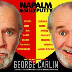 """Comedian George Carlin clearly knew a thing or two about claptrap--and twaddle, poppycock, balderdash, gobbledygook, and drivel. In fact, """"drivel"""" was the word he used to describe his own writings--""""Good, funny, occasionally smart, but essentially drivel."""""""