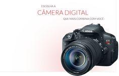 Escolha a Câmera Digital que mais combina com você.