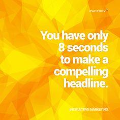 You have only 8 seconds to make a compelling headline Interactive Marketing, 8 Seconds, App Development, Statistics, Mind Blown, Brisbane, Landing, Digital Marketing, Web Design