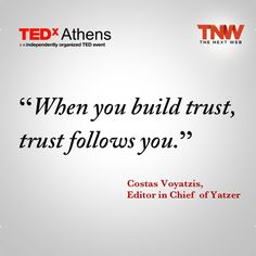 """When you build trust, trust follows you."""