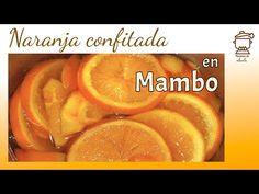 Naranja confitada o naranja escarchada con mambo - YouTube Grapefruit, Coco, Youtube, Sweet Recipes, Deserts