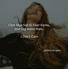 I don't care but bht mushkil ha Own Quotes, Girly Quotes, Romantic Quotes, True Quotes, Funny Quotes, I Dont Care Quotes, Change Quotes, Work Attitude Quotes, Mindset Quotes
