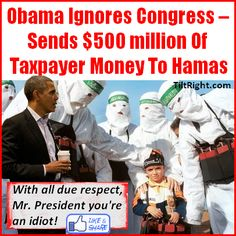The Obama administration and the United States are funding the terrorist group Hamas to the tune of $500 million! Thanks for making this headline news Main Street Media...NOT!  #hamas #terrorists
