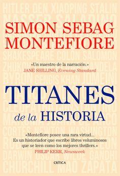 Titanes de la Historia - Simon Sebag Montefiore