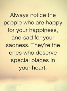 Quotes Those who can sense your sadness and happiness are priceless people, never lose them.