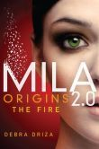 Heart-stopping and electric, MILA 2.0: Origins: The Fire contains a short prequel story and an excerpt to MILA 2.0, the first book in a riveting Bourne Identity–style trilogy by Debra Driza.  Mila can't remember anything before the fire that took her father's life. It's normal to have some memory loss after traumatic events, but Mila doesn't remember if she's ever learned to ride a bike, or if she's ever been in love. Nothing  . . . 4.19 stars