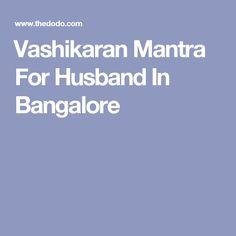 Vashikaran Mantra For Husband In Bangalore