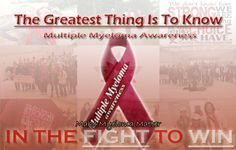 """""""The greatest thing is to know"""" Lurren Spencer  This is what my Dad always says at his myeloma appointments.  . bringing awareness to multiple myeloma"""