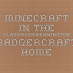 Minecraft in the ClassroomBennington Badgercraft - Home