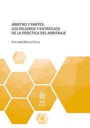 Árbitro y partes : los peligros y entresijos de la práctica del arbitraje/Ana Isabel Blanco García Ana Isabel Blanco García Chart, White People