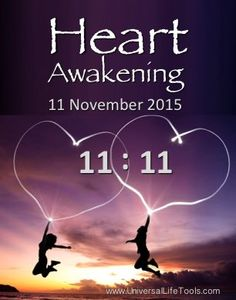 Wednesday the 11 November 2015 is our opportunity to embrace the 11:11 global potential of Heart Awakening...