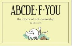 ABCDE·F·YOU |The ABC's of Cat Ownership