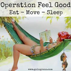 Operation Feel Good started as an experiment in recovery and ended up a mission. All it takes is three little words. Eat. Move. Sleep.