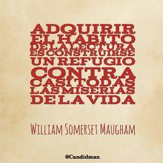 """""""Adquirir el hábito de la #Lectura es construirse un refugio contra casi.. #WilliamSomersetMaugham #Frases #Candidman"""