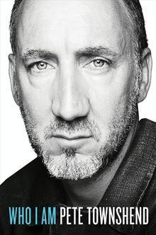 Who I Am - A Memoir by Pete Townshend