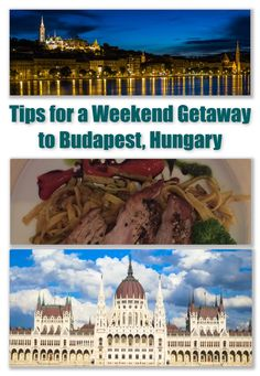 Travel Tips for a Weekend Getaway to Budapest, Hungary