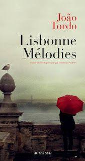 Clara et les mots: Joao Tordo - Lisbonne Mélodies