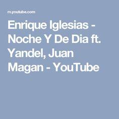 Enrique Iglesias - Noche Y De Dia ft. Yandel, Juan Magan - YouTube