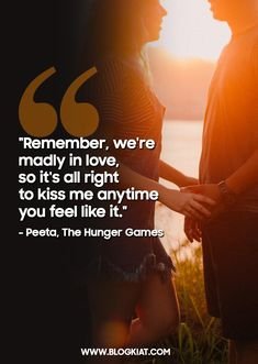 """""""Remember, we're madly in love, so it's all right to kiss me anytime you feel like it.""""- Peeta, The Hunger Games Kiss Quotes For Her, Love Quotes For Girlfriend, Kissing Quotes, Love Games For Couples, Couple Games, Funny Couples, True Love Quotes, Best Love Quotes, Funny Quotes"""