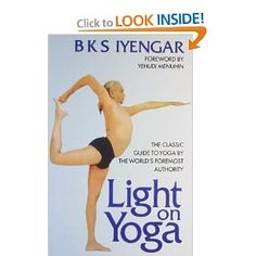 Light on Yoga: The Classic Guide to Yoga by the World's Foremost Authority About The Book  Yoga is one of the many different ways to connect with the cosmos and attain a state that is blissful and peaceful.  Light On Yoga: The Classic Guide To Yoga By The World's Foremost Authority comes out as a comprehensive guide of yogic asanas that are aimed at educating beginners.  Authored by B.K.S Iyengar, the book has a foreword written by the renowned violinist Yehudi Menhuin.