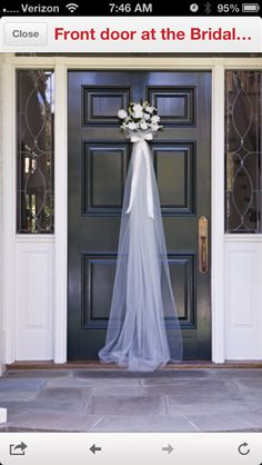 Front door for a bridal shower, or Bride's House on Wedding Day- sweet!