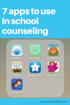 7 apps to use in school counseling