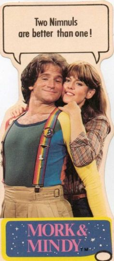 Mork and Mindy - Oh Robin Williams! Why didn't you ask for help? Suicide is so permanent and you go to hell! Life sucks sometimes, but it's never that bad! My father killed himself when I was a baby, so I know!