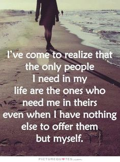 I've come to realize.... quote friends life life quote moving on friendship quotes starting over wisdom quote inspirational friendship quotes
