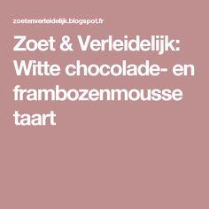 Zoet & Verleidelijk: Witte chocolade- en frambozenmousse taart