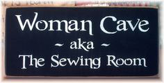 @Kathy Chan Chan Chan Rupp  Woman Cave aka The Sewing Room Primitive wood by woodsignsbypatti, $12.00