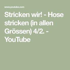 Stricken wir! - Hose stricken (in allen Grössen) 4/2. - YouTube