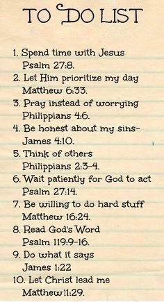 "Christian quotes: Bible verses ""To Do List"" to faithfully reflect on . cute idea for Women's Ministry & Ladies Bible Study. Prayer Scriptures, Prayer Quotes, Bible Verses Quotes, Spiritual Quotes, Faith Quotes, Bible Verse List, Best Scriptures, Thankful Bible Quotes, Bible Quotes Relationship"