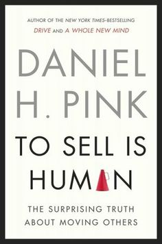 To Sell Is Human by Daniel Pink www.boldfaceresumes.com note:  Yup, and even more true when you are applying for jobs.
