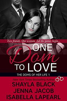 Buy One Dom To Love by Isabella LaPearl, Jenna Jacob, Shayla Black and Read this Book on Kobo's Free Apps. Discover Kobo's Vast Collection of Ebooks and Audiobooks Today - Over 4 Million Titles! Love Book, Book 1, Book Series, Submissive, Trauma, Shayla Black, Books To Read, My Books, Dream Word