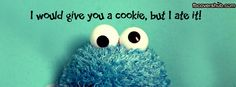 I would give you a cookie #cookiemonster #cute #funny #cookies