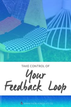 Your home is a feedback loop; learn why it's so important to control it.