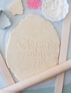 A recipe for perfect sugar cookies ... intriguing!