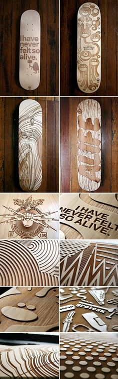 Engraved Skate Decks: looks cool as shiz but more art, less riding. They'd probably snap under nothing