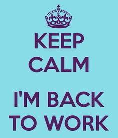 KEEP CALM I'M BACK TO WORK . Another original poster design created with the Keep Calm-o-matic. Buy this design or create your own original Keep Calm design now. Back To Work Humour, Work Humor, Im Back Meme, Im Back Quotes, Back To Work After Vacation, Welcome Back To Work, Meaningful Quotes, Inspirational Quotes, Vacation Quotes