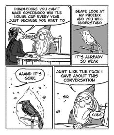 Read Gone from the story Harry Potter Jokes by (Kelly) with reads. Snape: Dumbledore you can't make Gryffindor win the. Harry Potter World, Harry Potter Comics, Dumbledore Comics, Mundo Harry Potter, Harry Potter Jokes, Harry Potter Universal, Harry Potter Fandom, Albus Dumbledore, Snape Harry