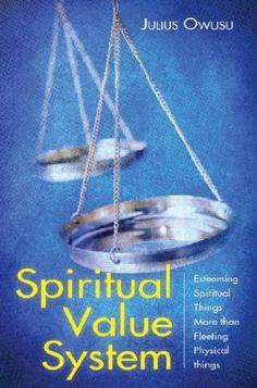 Spiritual Value System (Esteeming Spiritual Things More than Fleeting Physical Things) Spiritual Values, Free Books, Physics, Religion, Spirituality, 26 September, Amazon, Food, Pastor